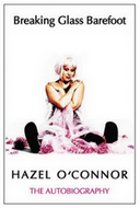Breaking Glass Barefoot Hazel O'Connor Autobiography 2012