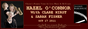 Hazel O'Connor with Clare Hirst and Sarah Fisher live at TELFORD'S WAREHOUSE 17th October 2011