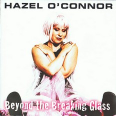 Hazel O'Connor - Beyond The Breaking Glass 2008