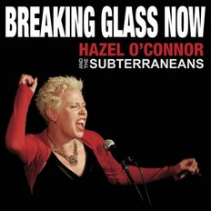 Hazel O'Connor And The Subterraneans - Breaking Glass Now 2010