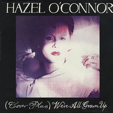 Hazel O'Connor - (Cover Plus) We're All Grown Up 1981