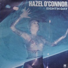 Hazel O'Connor - Eighth Day 1980