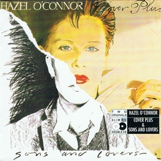 Hazel O'Connor - Cover Plus - Sons And Lovers - 1986